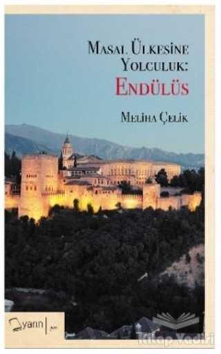 Yarın Yayınları - Masal Ülkesine Yolculuk: Endülüs