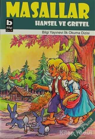 Bilgi Yayınevi - Masallar Hansel Ve Gretel
