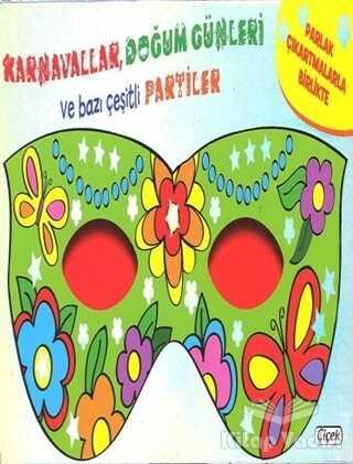 Çiçek Yayıncılık - Maskeli Balo - Karnavallar, Doğum Günleri Ve Bazı Çeşitli Partiler