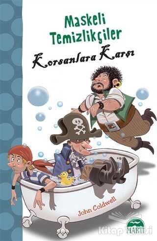 Martı Çocuk Yayınları - Maskeli Temizlikçiler Korsanlara Karşı