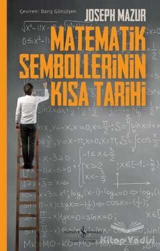 İş Bankası Kültür Yayınları - Matematik Sembollerinin Kısa Tarihi