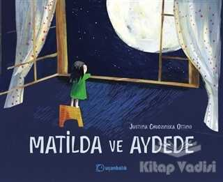 Uçanbalık Yayıncılık - Matilda ve Aydede