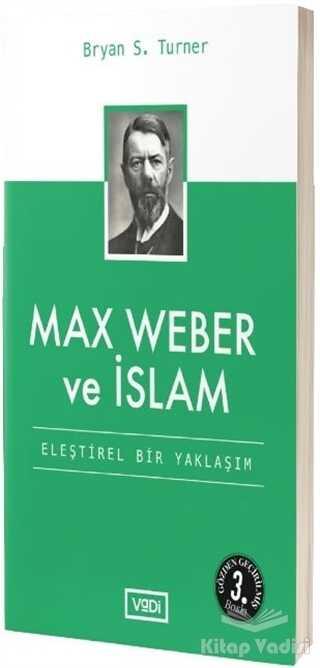 Vadi Yayınları - Max Weber ve İslam
