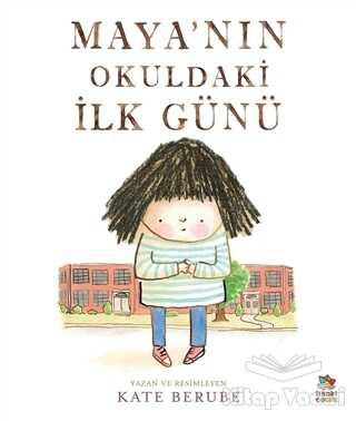 İthaki Çocuk Yayınları - Maya'nın Okuldaki İlk Günü