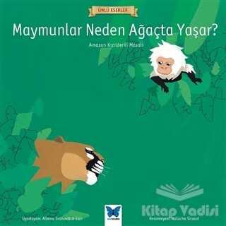 Mavi Kelebek Yayınları - Maymunlar Neden Ağaçta Yaşar?