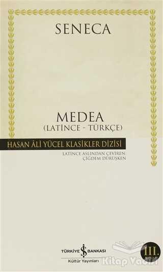 İş Bankası Kültür Yayınları - Medea Latince - Türkçe (Seneca)