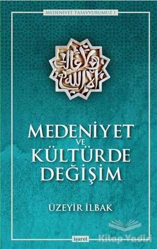İşaret Yayınları - Medeniyet ve Kültürde Değişim