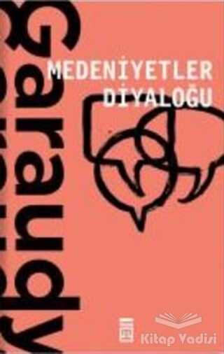 Timaş Yayınları - Medeniyetler Diyaloğu