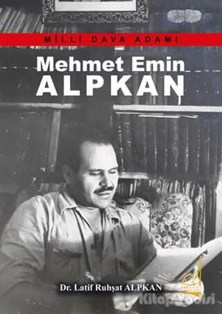Boğaziçi Yayınları - Mehmet Emin Alpkan - Milli Dava Adamı