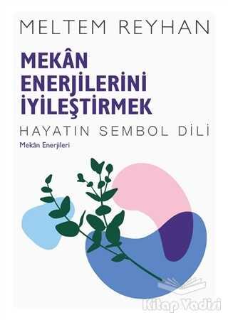 İndigo Kitap - Mekan Enerjilerini İyileştirmek