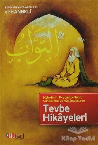 İlkharf Yayınevi - Meleklerin, Peygamberlerin, Sahabilerin ve Hükümdarların Tevbe Hikayeleri