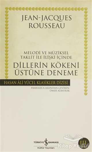 İş Bankası Kültür Yayınları - Melodi ve Müziksel Taklit ile İlişki İçinde Dillerin Kökeni Üstüne Deneme