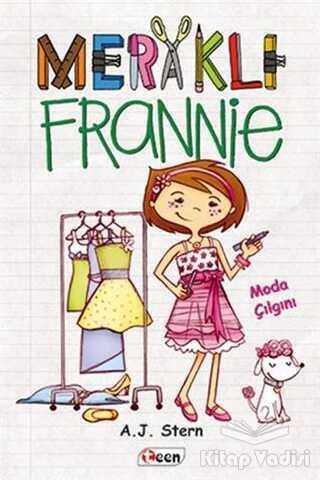 Teen Yayıncılık - Meraklı Frannie - Moda Çılgını