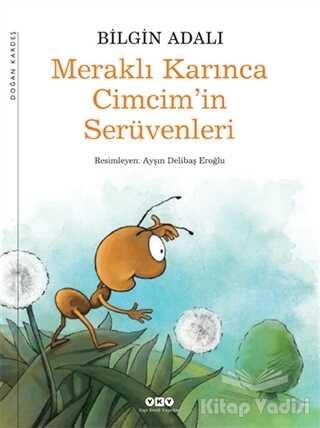 Yapı Kredi Yayınları - Meraklı Karınca Cimcim'in Serüvenleri