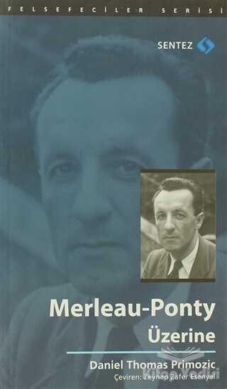Sentez Yayınları - Merleau-Ponty Üzerine