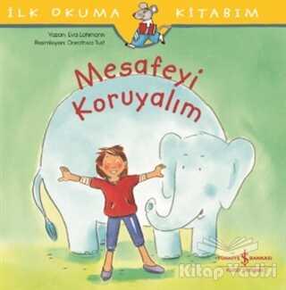 İş Bankası Kültür Yayınları - Mesafeyi Koruyalım - İlk Okuma Kitabım