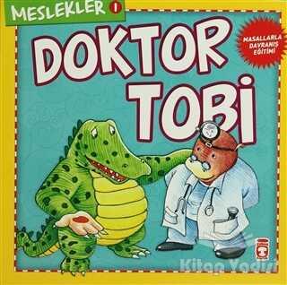Timaş Çocuk - İlk Gençlik - Meslekler - Doktor Tobi