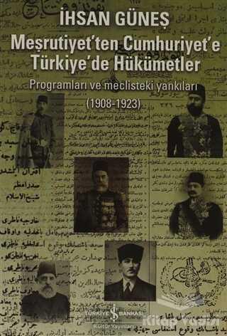 İş Bankası Kültür Yayınları - Meşrutiyet'ten Cumhuriyet'e Türkiye'de Hükümetler