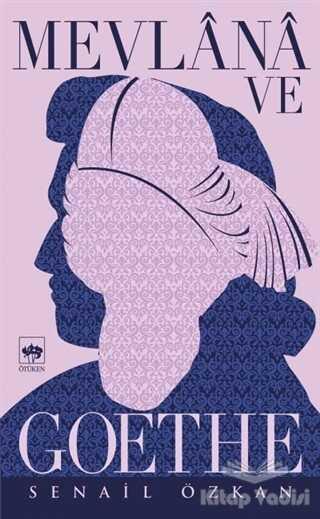 Ötüken Neşriyat - Mevlana ve Goethe