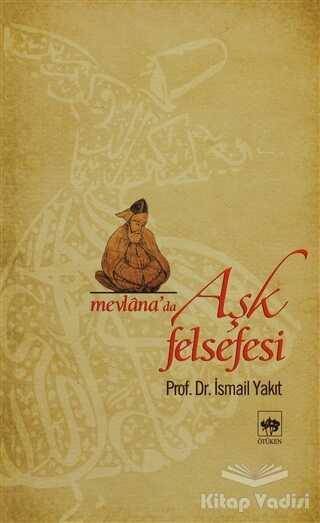 Ötüken Neşriyat - Mevlana'da Aşk Felsefesi