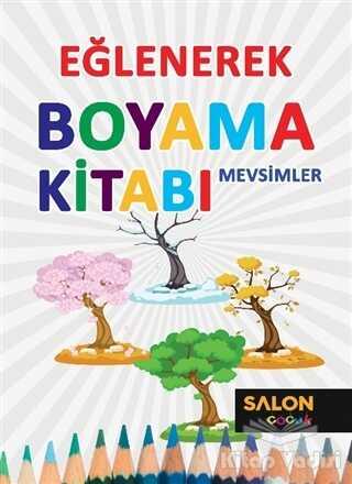 Salon Yayınları - Çocuk - Mevsimler - Eğlenerek Boyama Kitabı