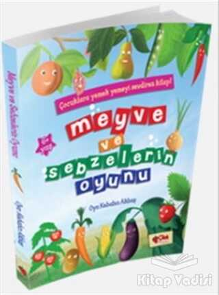 Çilek Kitaplar - Meyve ve Sebzelerin Oyunu