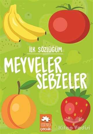 Eksik Parça Yayınları - Meyveler Sebzeler - İlk Sözlüğüm