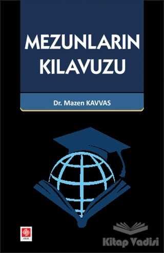 Ekin Basım Yayın - Akademik Kitaplar - Mezunların Kılavuzu