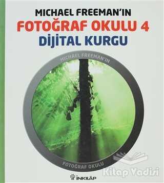 İnkılap Kitabevi - Michael Freeman'ın Fotoğraf Okulu 4 - Dijital Kurgu