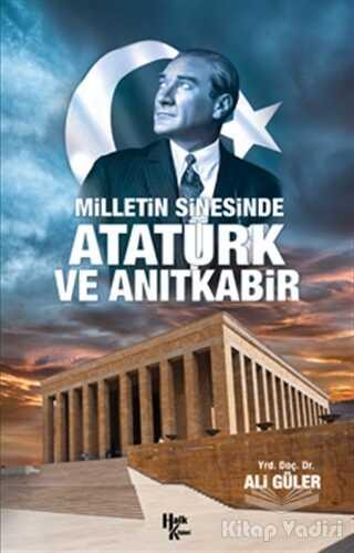 Halk Kitabevi - Milletin Sinesinde Atatürk ve Anıtkabir