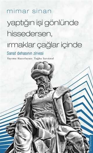 Destek Yayınları - Mimar Sinan - Yaptığın İşi Gönlünde Hissedersen Irmaklar Çağlar İçinde