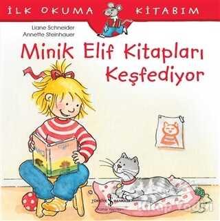 İş Bankası Kültür Yayınları - Minik Elif Kitapları Keşfediyor - İlk Okuma Kitabım