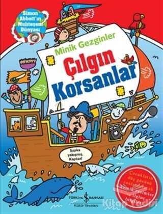 İş Bankası Kültür Yayınları - Minik Gezginler : Çılgın Korsanlar