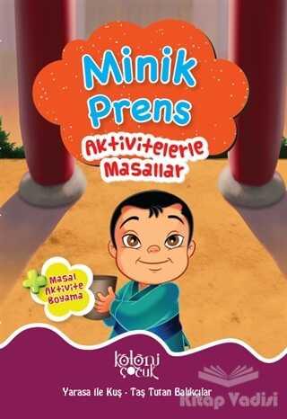 Koloni Çocuk - Minik Prens - Aktivitelerle Masallar