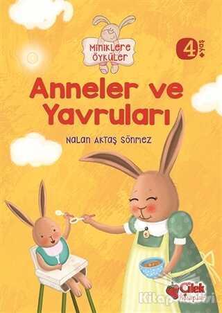 Çilek Kitaplar - Miniklere Öyküler - Anneler ve Yavruları