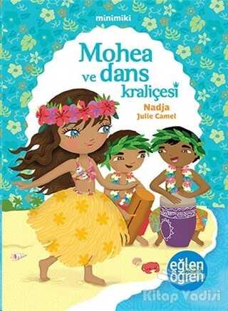 Dstil Tasarım İletişim Yayınları - Minimiki - Mohea ve Dans Kraliçesi