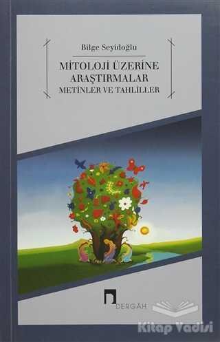 Dergah Yayınları - Mitoloji Üzerine Araştırmalar Metinler ve Tahliller