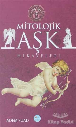 Maviçatı Yayınları - Mitolojik Aşk Hikayeleri
