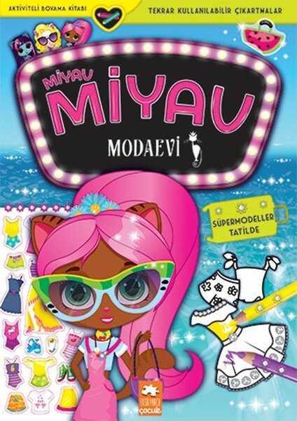 Eksik Parça Yayınları - Miyav Miyav Modaevi - Süpermodeller Tatilde - Aktiviteli Boyama Kitabı