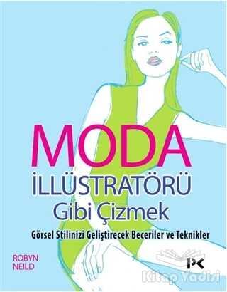 Profil Yayıncılık - Moda İllüstratörü Gibi Çizmek