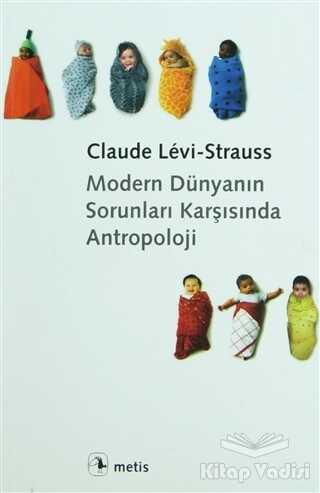 Metis Yayınları - Modern Dünyanın Sorunları Karşısında Antropoloji