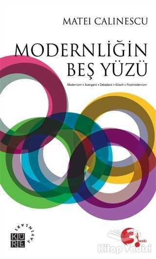 Küre Yayınları - Modernliğin Beş Yüzü
