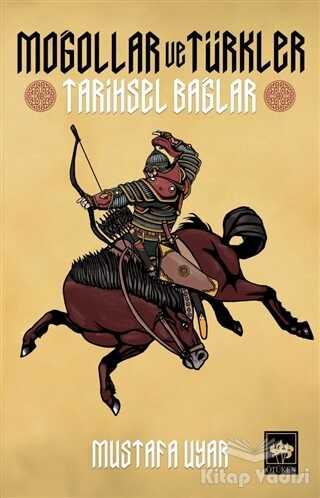 Ötüken Neşriyat - Moğollar ve Türkler