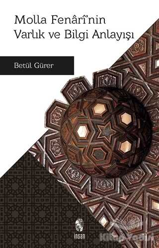 İnsan Yayınları - Molla Fenari'nin Varlık ve Bilgi Anlayışı