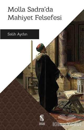 İnsan Yayınları - Molla Sadra'da Mahiyet Felsefesi