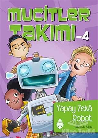 Uğurböceği Yayınları - Mucitler Takımı 4: Yapay Zeka Robot