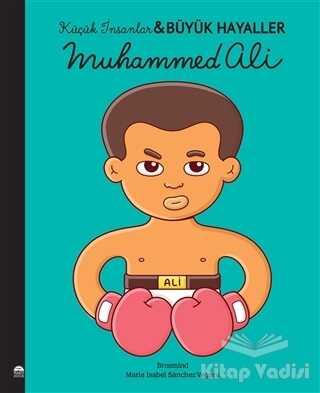 Martı Çocuk Yayınları - Muhammed Ali - Küçük İnsanlar Büyük Hayaller