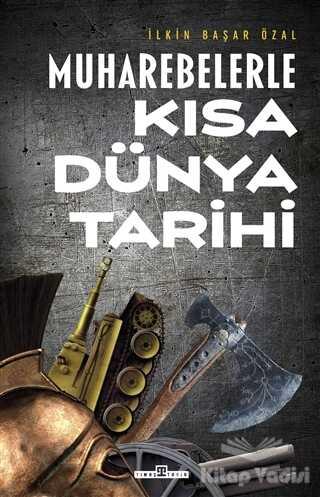 Timaş Yayınları - Muharebelerle Kısa Dünya Tarihi