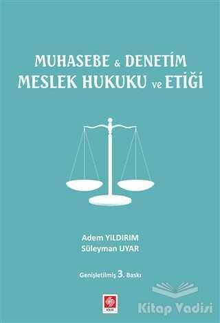 Ekin Basım Yayın - Akademik Kitaplar - Muhasebe ile Denetim Meslek Hukuku ve Etiği