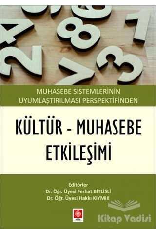 Ekin Basım Yayın - Akademik Kitaplar - Muhasebe Sistemlerinin Uyumlaştırılması Perspektifinden Kültür - Muhasebe Etkileşimi